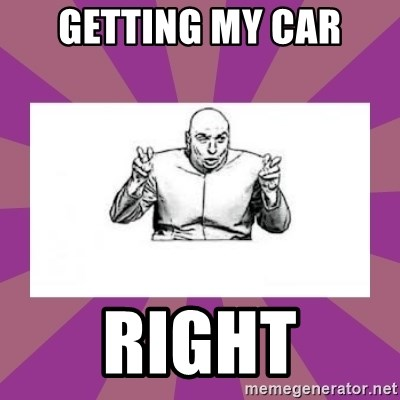 'dr. evil' air quote - Getting my Car Right