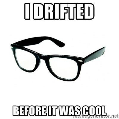 hipster glasses - i drifted before it was cool