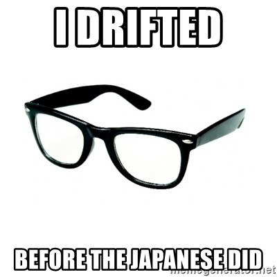 hipster glasses - I drifted  before the japanese did