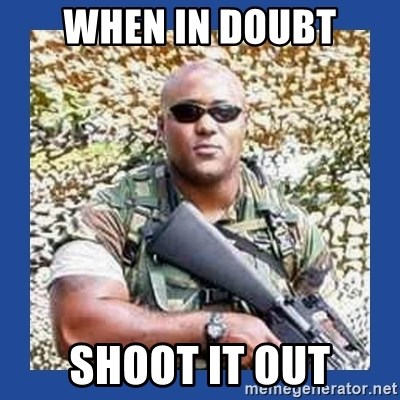 chocolate rambo - when in doubt shoot it out
