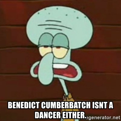no patrick mayonnaise is not an instrument -  benedicT cumberbatch isnt a dancer either.
