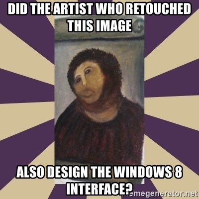 Retouched Ecce Homo - Did the artist who retouched this image also design the Windows 8 interface?