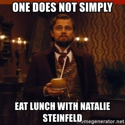 you had my curiosity dicaprio - one does not simply eat lunch with Natalie Steinfeld