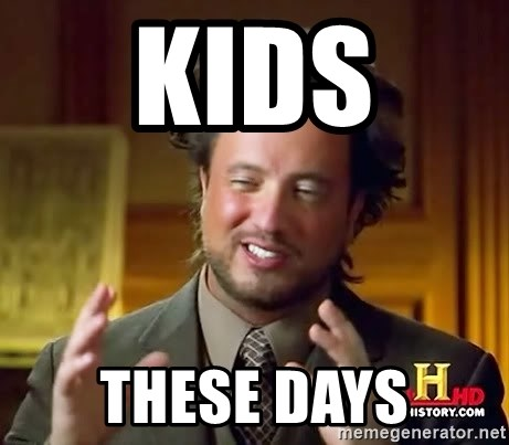 Ancient Aliens - KIDS  THESE DAYS