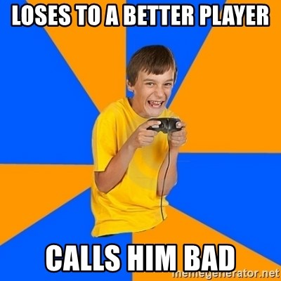 Annoying Gamer Kid - LOSES TO A BETTER PLAYER CALLS HIM BAD