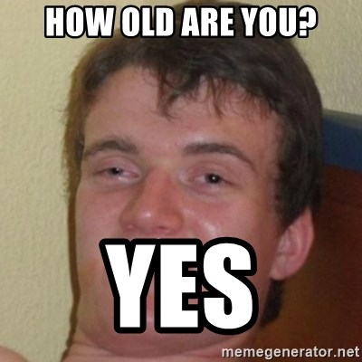 10guy - How old are you? Yes