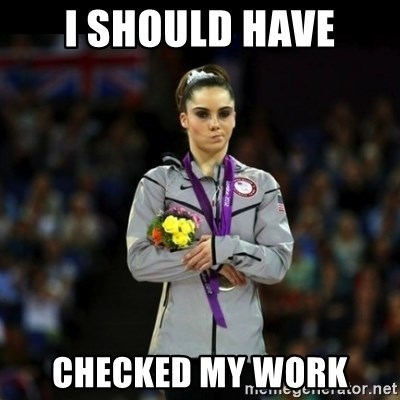 Unimpressed McKayla Maroney - I SHOULD HAVE CHECKED MY WORK