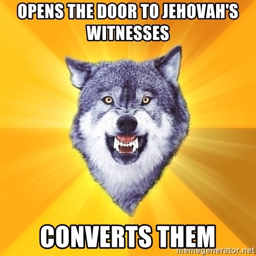 Courage Wolf - Opens the door to jehovah's witnesses converts them
