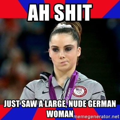 Mckayla Maroney Does Not Approve - Ah shit just saw a large, nude german woman