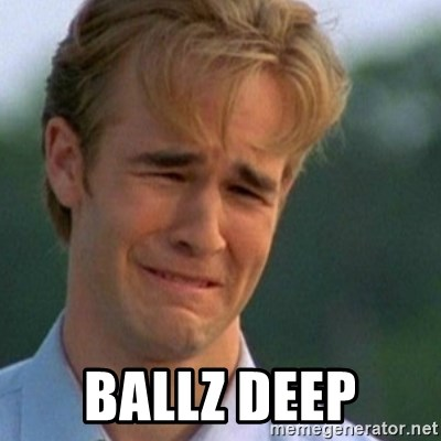 Crying Dawson -  Ballz deep