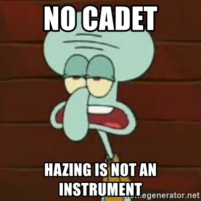no patrick mayonnaise is not an instrument - No cadet hazing is not an instrument