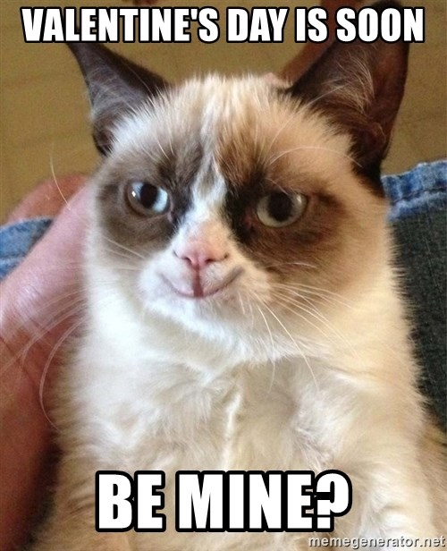 Grumpy Cat Happy Version - Valentine's day is soon Be mine?