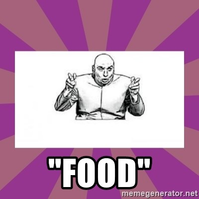 """'dr. evil' air quote -  """"Food"""""""