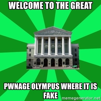 Tipichnuy BNTU - WELCOME TO THE GREAT PWNAGE OLYMPUS WHERE IT IS FAKE