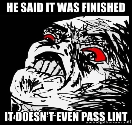 Rage Face - HE SAID IT WAS FINISHED IT DOESn't even pass lint