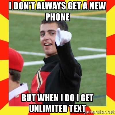 lovett - I DON'T ALWAYS GET A NEW PHONE  BUT WHEN I DO I GET UNLIMITED TEXT