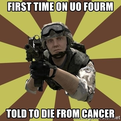 Arma 2 soldier - First time on UO Fourm Told to die from Cancer