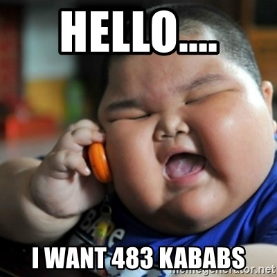 fat chinese kid - Hello.... i want 483 kababs
