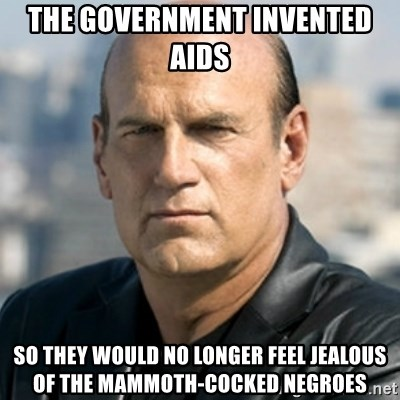Jesse Ventura - The government invented Aids So they would no longer feel jealous of the mammoth-cocked Negroes