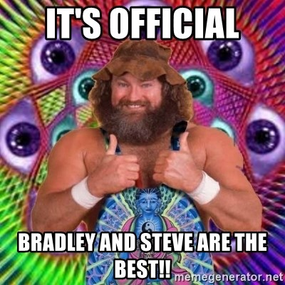 PSYLOL - It's official bradley and steve are the best!!