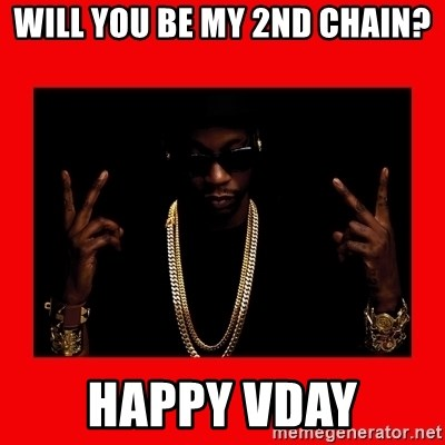 2 chainz valentine - will you be my 2nd chain? happy vday
