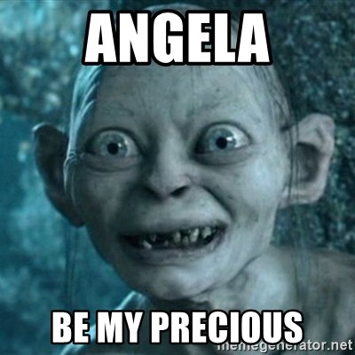 My Precious Gollum - ANGELA BE MY PRECIOUS