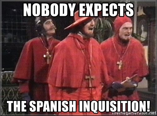 [Image: nobody-expects-the-spanish-inquisition.jpg]
