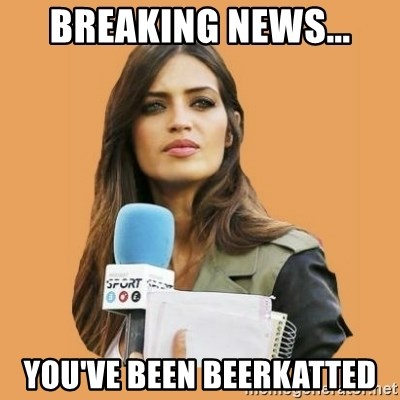 SaraCarboneroFC - breaking news... you've been beerkatted
