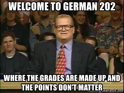 DrewCarey - wELCOME TO GERMAN 202 wHERE THE GRADES ARE MADE UP AND THE POINTS DON'T MATTER