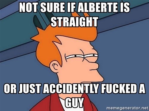 Futurama Fry - Not sure if alberte is straight or just accidently fucked a guy