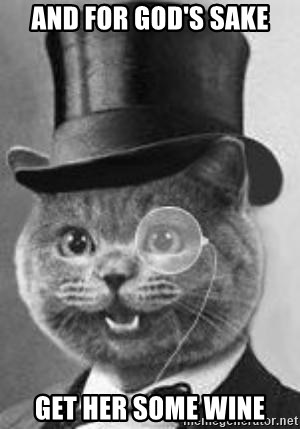 Monocle Cat - and for god's sake get her some wine