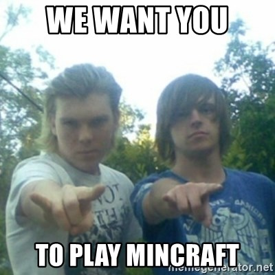 god of punk rock - we want you  to play mincraft