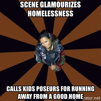 Hypocritcal Crust Punk  - scene glamourizes homelessness calls kids poseurs for running away from a good home