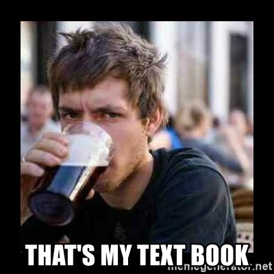 Bad student -  That's my text book