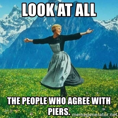Julie Andrews looking for a fuck to give - look at all the people who agree with Piers.