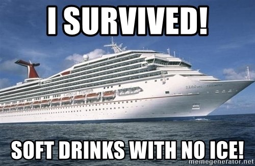 Carnival Triumph Cruise  - I survived! Soft drinks With no Ice!