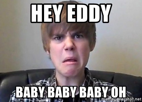 Justin Bieber 213 - HEY EDDY BABY BABY BABY OH