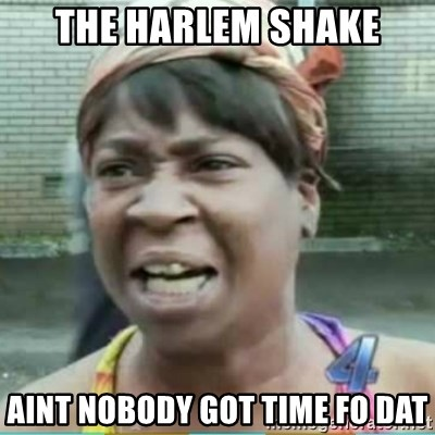 Sweet Brown Meme - the harlem shake aint nobody got time fo dat