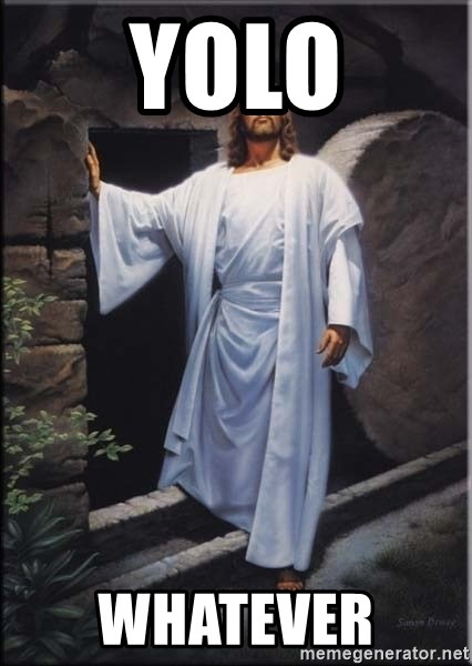 Hell Yeah Jesus - YOLO WHATEVER