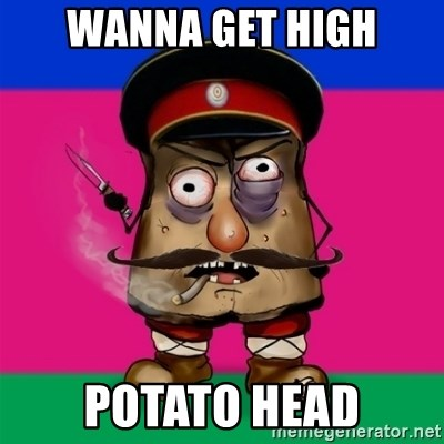 malorushka-kuban - WANNA GET HIGH POTATO HEAD