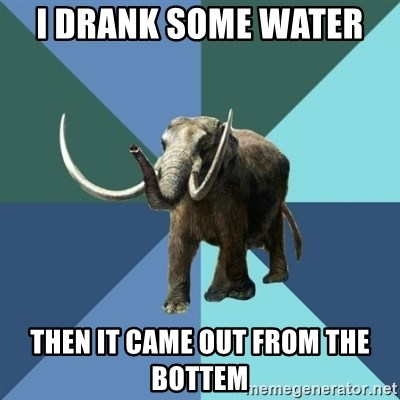 Misogyny Mastodon - I DRANK SOME WATER  THEN IT CAME OUT FROM THE BOTTEM