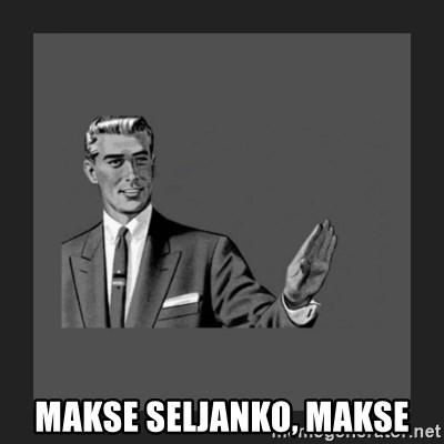 kill yourself guy blank -  MAKSE SELJANKO, MAKSE