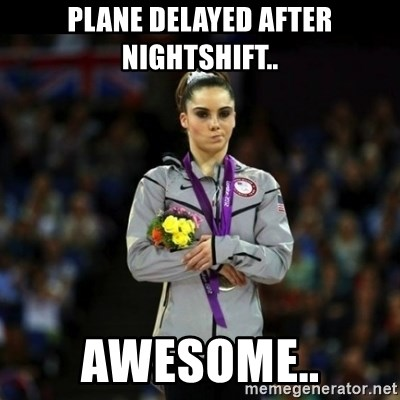 Unimpressed McKayla Maroney - Plane delayed after nightshift.. Awesome..