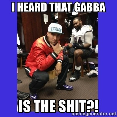 PAY FLACCO - I HEARD THAT GABBA  IS THE SHIT?!