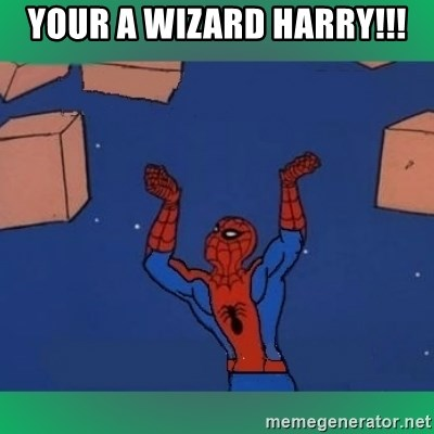 60's spiderman - YOUR A WIZARD HARRY!!!