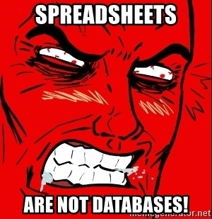 Rage Face - Spreadsheets ARE NOT DATABASES!