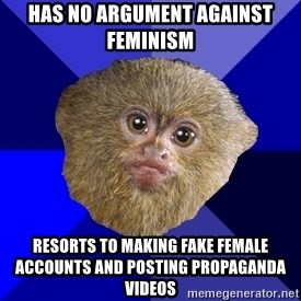 MRA Marmoset - has no argument against feminism resorts to making fake female accounts and posting propaganda videos