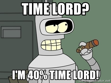 Bender - Time Lord? I'm 40% time lord!