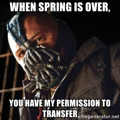 Only then you have my permission to die - WHEN spring is over, you have my permission to transfer