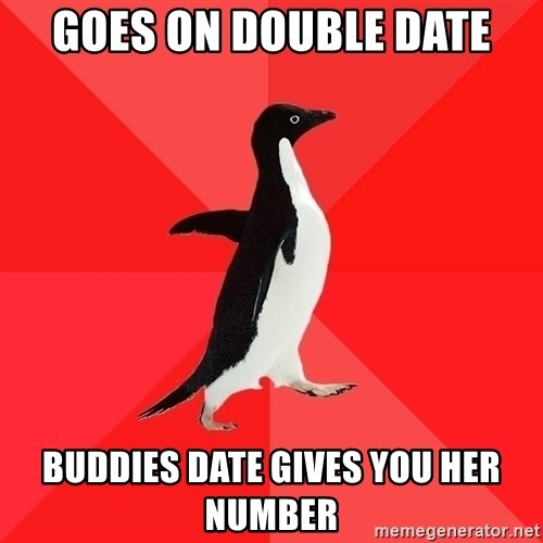 Socially Awesome Penguin - goes on double date buddies date gives you her number